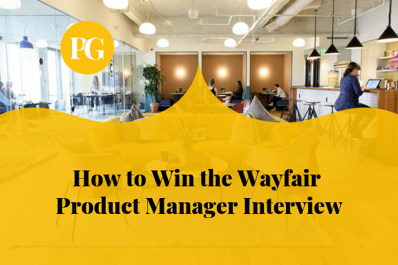 How to Win the Wayfair Product Manager Interview ~ Product