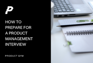 how to prepare for a product management interview