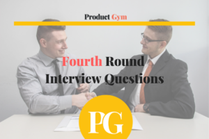 4th round product manager interview questions