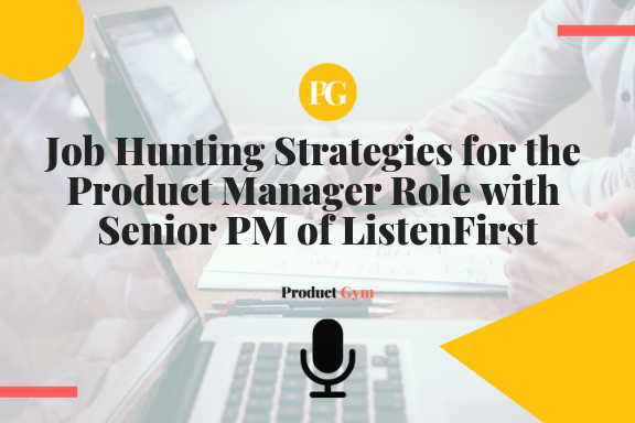 Podcast: Job Hunting Strategies for Product Management