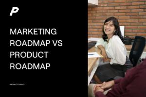 marketing roadmap vs product roadmap
