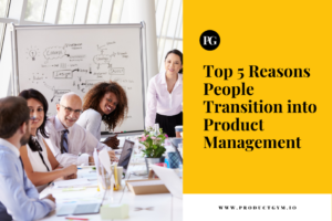 5 reasons people transition into product management