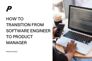 Transition from Software Engineer to Product Manager