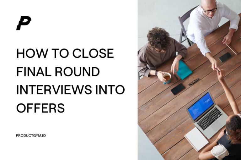 How to Close Final Round Interviews