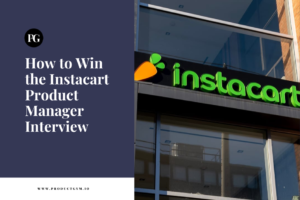Instacart Product Manager Interview