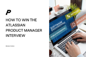 Win the Atlassian Product Manager Interview