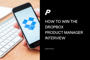 dropbox product manager interview