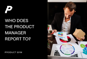 who does the product manager report to