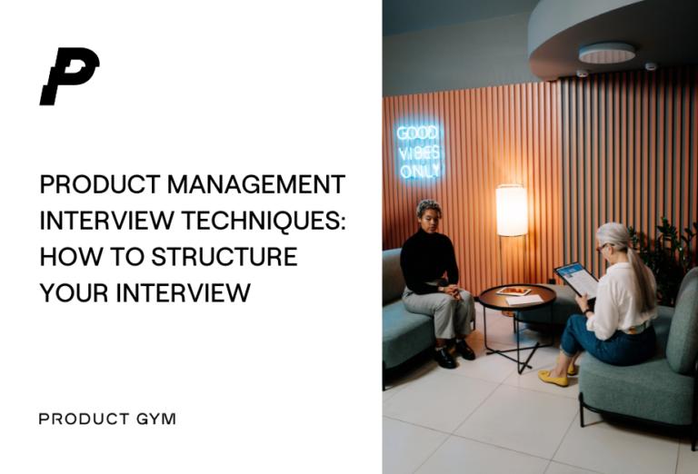product management interview techniques